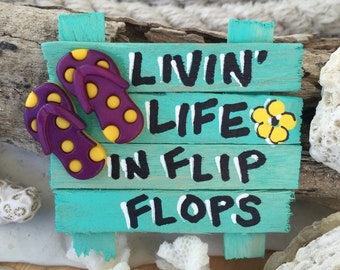 Livin' Life In Flip Flops Refrigerator Magnet - Fridge Magnet - Beach Art - Beach Sign - Nautical Art - Flip Flop Decor