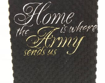 Home is where the Army Sends Us towel