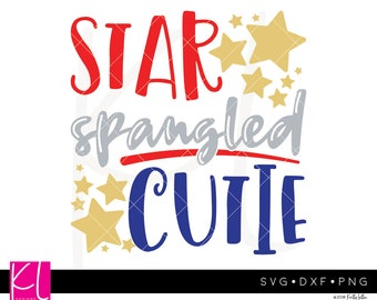 Star Spangled Cutie svg, Patriotic svg, 4th of July svg, Cute 4th of July svg, Girl 4th of July svg, Forth of July svg, Independence Day svg