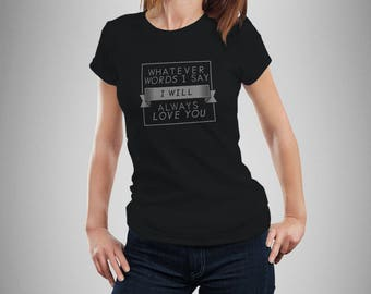 """The Cure Inspired """"Always Love You"""" Tribute Women's T-Shirt"""