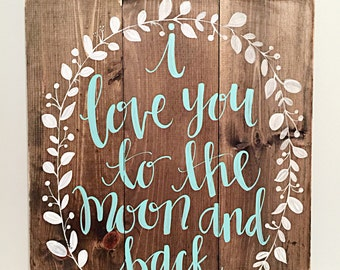 Rustic Home Decor | Wood Sign | Hand Painted | I Love You To The Moon and Back | Wood Wedding Signs | Rustic Wall Decor | Wood Home Decor
