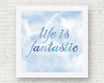 Inspirational quote art, watercolor print, watercolor quote print, blue wall decor square wall art quote, cloud art print, life is fantastic