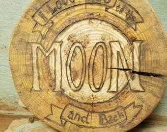 Love You to the MOON and Back - sign