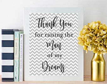 Wedding Gift Printable, Digital Download Print, Mother of the Groom, Thank you for raising the man of my dreams, typography, chevron, modern