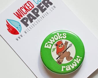 """Ewoks Rawk Button Badge - Star Wars - Wicket - Yub Nub - 1.25 - 1.25"""" - 1 1/4 Inch"""