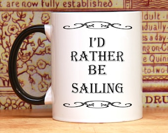 Coffee mug for sailor,Nautical coffee mug,sailor coffee mug, nautical mug, sailor mug, sailing coffee mug, sailing mug I'd rather be sailing