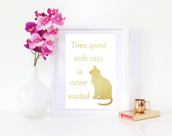 DIGITAL DOWNLOAD, Time spent with cats is never wasted, Cat art, Cat lover