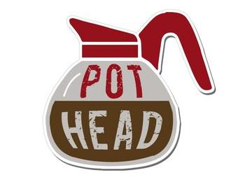 """1 """"Pot Head"""" Funny Humorous Coffee Lovers - Die Cut Vinyl Bumper Sticker - Indoor or Outdoor"""