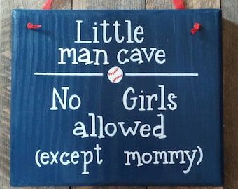 Little Man Cave No Girls Allowed Except Mommy Wood Sign Boy Gift