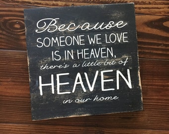 Because Someone We Love is in Heaven Wood Sign|| Rustic Wood Sign|| Distressed Wood Sign||