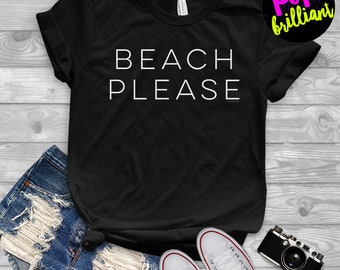 Beach Please Shirt | Beach Shirt - Hola Beaches - Summer Shirt F27