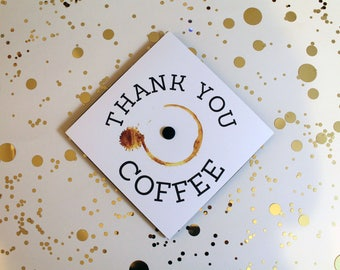 Graduation Cap | Grad Cap Decal | Graduation Cap Decoration | Thank You Coffee | Coffee Theme Grad Cap