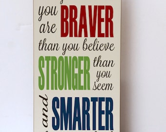 Braver Wood Sign, Children Room Decor, Nursery Decor, Child Decor, Wall Art Child Room, Braver Stronger Smarter, Boxed Sign, Storybook Quote