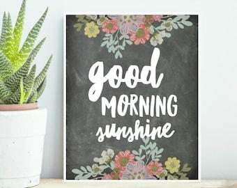 Good Morning Sunshine Floral Chalkboard Farmhouse Country Cottage Digital Print INSTANT DOWNLOAD