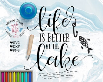 lake svg, fishing svg, Life is better at the lake svg, life svg, life cutting file, lake cutting file, fishing cutting file, hook svg