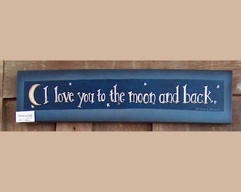 I love you to the moon and back, sign by folk artist Laurie Sherrell  wall hanging, home decor country, primitive, gift for children