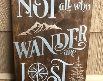 Not all who wander are lost 11 x 16 hand painted sign