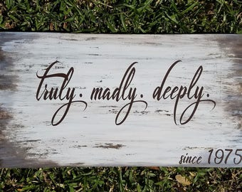 truly, madly, deeply distressed wood sign