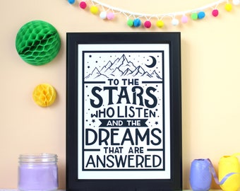 ACOMAF Quote Print. Sarah J Maas Print. ACOTAR. ACOWAR. Rhysand. Prythian. Feyre. To the Stars Who Listen and the Dreams that are Answered.