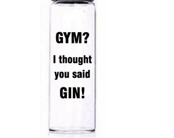 Gym? I thought You Said Gin! | Funny water Bottle | Motivational Water Bottle | Customised Bottle | Motivational Bottle | Drinks Bottle
