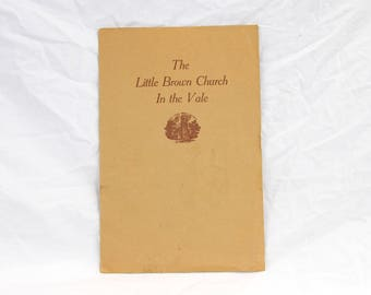The Little Brown Church In the Vale - In Story and Song - Historical Booklet - Vintage 1940s