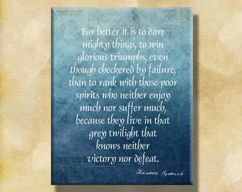 New Design! Dare Mighty Things Theodore Roosevelt- 16x20 Gallery Wrapped Canvas - Word Art Prints - Victory nor Defeat Famous Quote