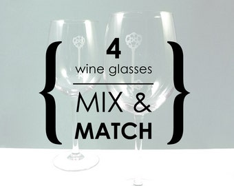 4 Wine Glasses - YOUR CHOICE