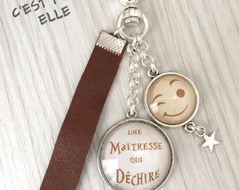 Porte-clés bijou de sac *Une maîtresse qui déchire*, cadeau maîtresse, fin d'année, REF.108