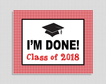 I'm Done! Class of 2018 Photo Prop Sign, Red BBQ Graduation Party Sign, Barbecue Grad Party, 8x10 & 16x20 inch, INSTANT PRINTABLE