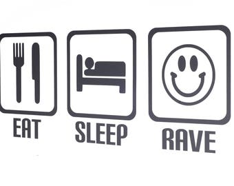 Eat Sleep Rave Vinyl Wall Art Dance Decals/Stickers - Various Colours