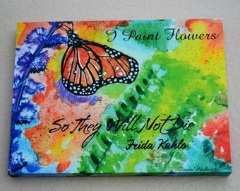 Floral Painting,Frida Kahlo Quote, Butterfly Floral Art, Wrapped Canvas, Butterfly Painting,Monarch Butterfly,Butterfly Watercolor, Colorful