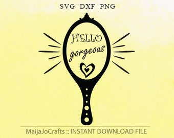 Hello gorgeous SVG file DXF, Mirror PNG clipart, Cutting Machine Files Silhouette Cameo files Cricut designs Svg Cutting files Vecror Files
