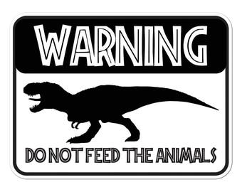 Warning! Do Not Feed Tyrannosaurus Rex Novelty Sign