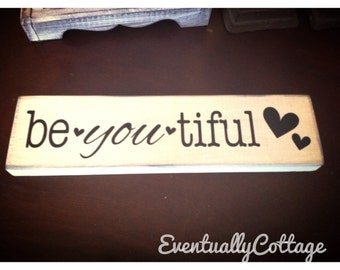 Be-you-tiful sign