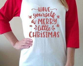 Christmas Shirt Raglan christmas gift gLiTtEr ReD Have yourself a merry christmas