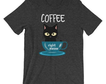 Funny Coffee Cat T-Shirt- Coffee Right Meow