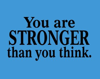 You Are Stronger Than What You Think Vinyl Wall Decal