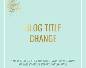 Blog Title Change for Premade Blogger Templates from Dutch Lady Digi Design
