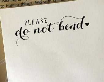 Please Do Not Bend Stamp, Packaging Stamp, Do Not Bend Stamp for Etsy Sellers, Shop Owners Stamp, Calligraphy Do Not Bend Stamp, Eco Rubber