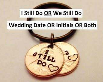 I Still Do Keychain: We Still Do, Personalized Anniversary Gift, Custom Stamped Pennies, Wedding Date OR Initials OR Both, 1959 - 2018 Penny