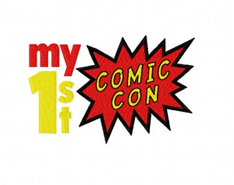 My 1st Comic Con ~ Filled Machine Embroidery Design in 2 sizes - Instant Download ~ Comic-Con Geek Convention Here I Come