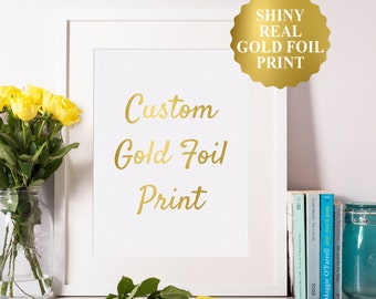 Real Gold Foil Custom Quote, Gold Caligraphy Custom Print, Custom Gold Foil Print, Cute Real Foil Print, Custom Gold Foil Sign A5