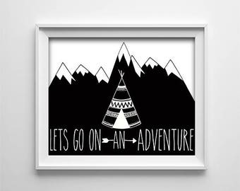 """INSTANT DOWNLOAD 8X10"""" printable digital art- Let's go on an adventure - Home wall art - Office decor - Native tepee - Arrow - Mountains"""