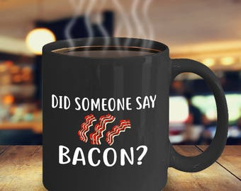 Did someone say bacon - Ceramic Cozy Cup