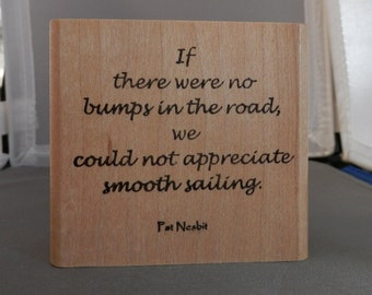 If there were no bumps in the road we could not appreciate smooth sailing
