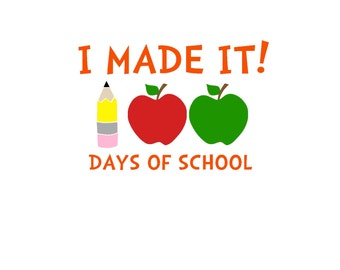 I Made It!  100 Days of School Iron On Vinyl Decal
