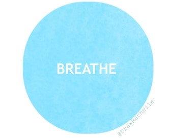 "4""x6"" Breathe, Relax, Smile Downloadable Digital Print"