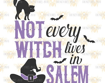 Not Every Witch Lives In Salem svg Halloween decor svg Halloween svg Spooky decor svg Spooky svg Silhouette svg Cricut svg eps dxf