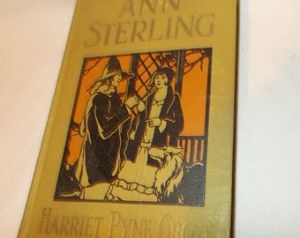 Antique Book Ann Sterling Series By Harriet Pyne Grove Young Readers Story Girls Story Old Never Run American Literature