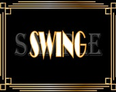 SWING Speakeasy Sign Printable Roaring 20s 1920s Music Style Prohibition Era Art Deco Gatsby Party Gold Black White Wedding Illuminate Sign